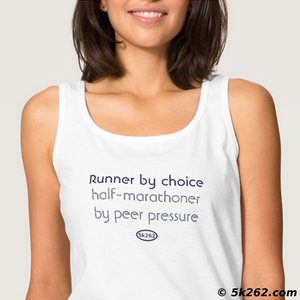 half marathon running shirt graphic: Runner by choice. Half marathoner by peer pressure.