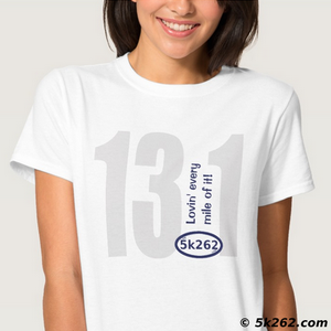 half marathon running shirt image: 13.1: Loving every mile of it