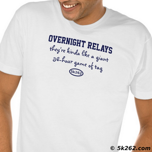 "relay running shirt picture: Relays: they're kinda like a gaint 36-hour game of ""tag"""